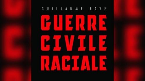 guerre-civile-raciale-guillaume-faye-588x330.jpg